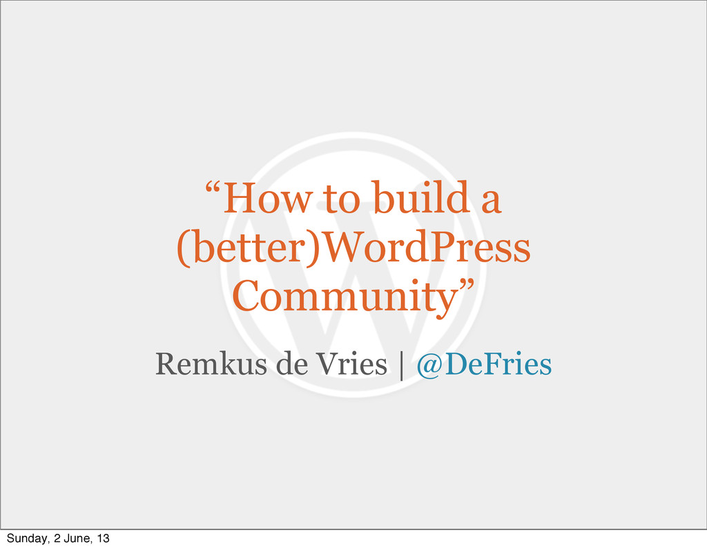 """How to build a (better)WordPress Community"" Re..."