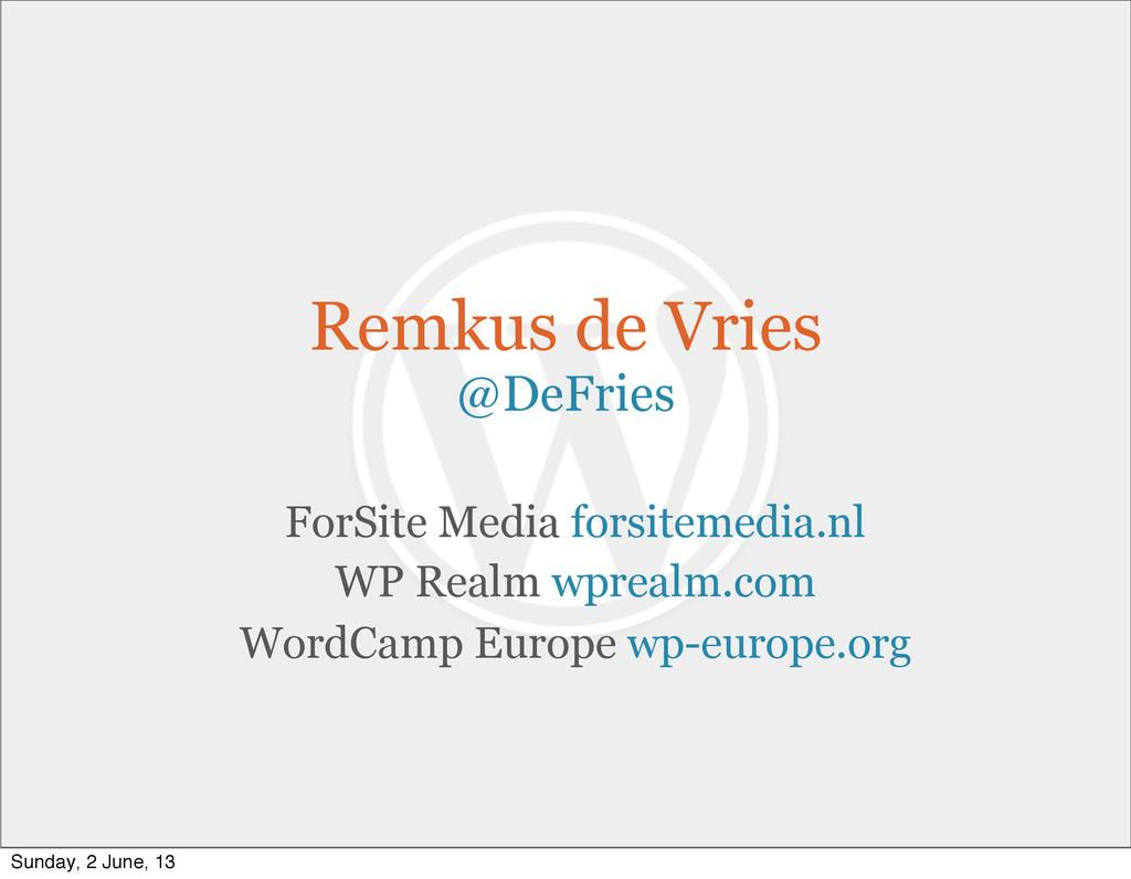 Remkus de Vries @DeFries ForSite Media forsitem...