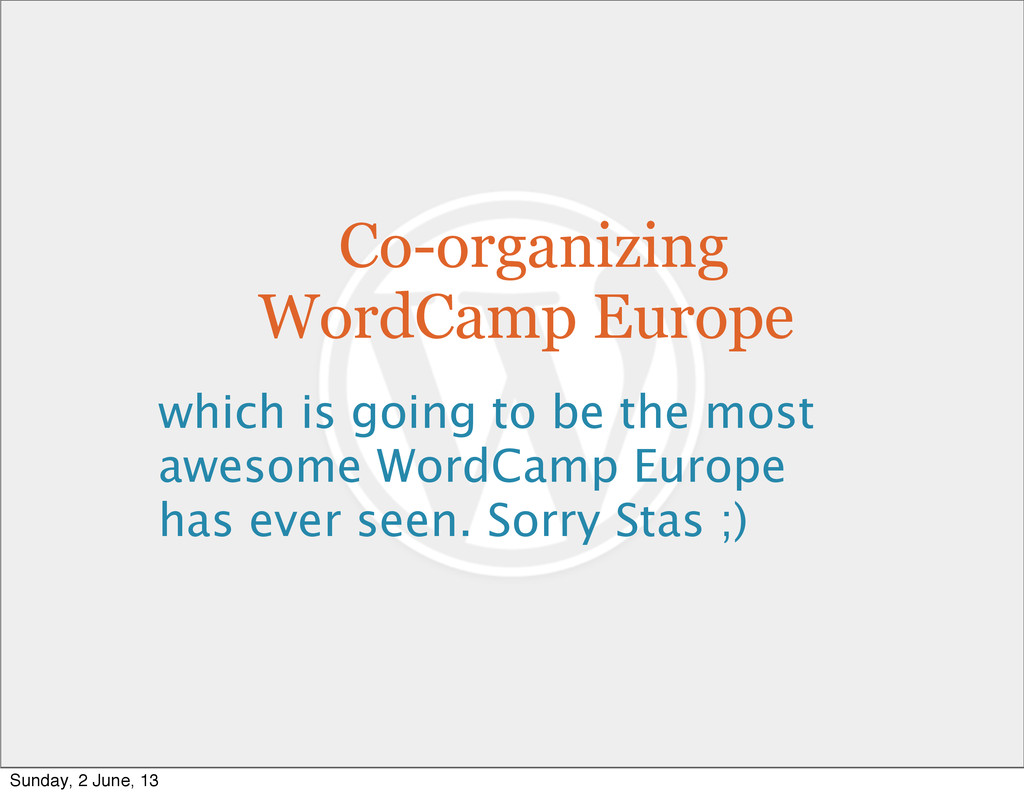 Co-organizing WordCamp Europe which is going to...