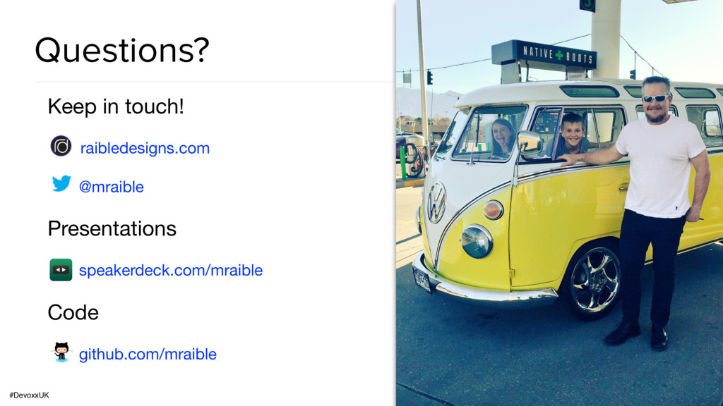 #DevoxxUK Questions? Keep in touch!  raibledesi...