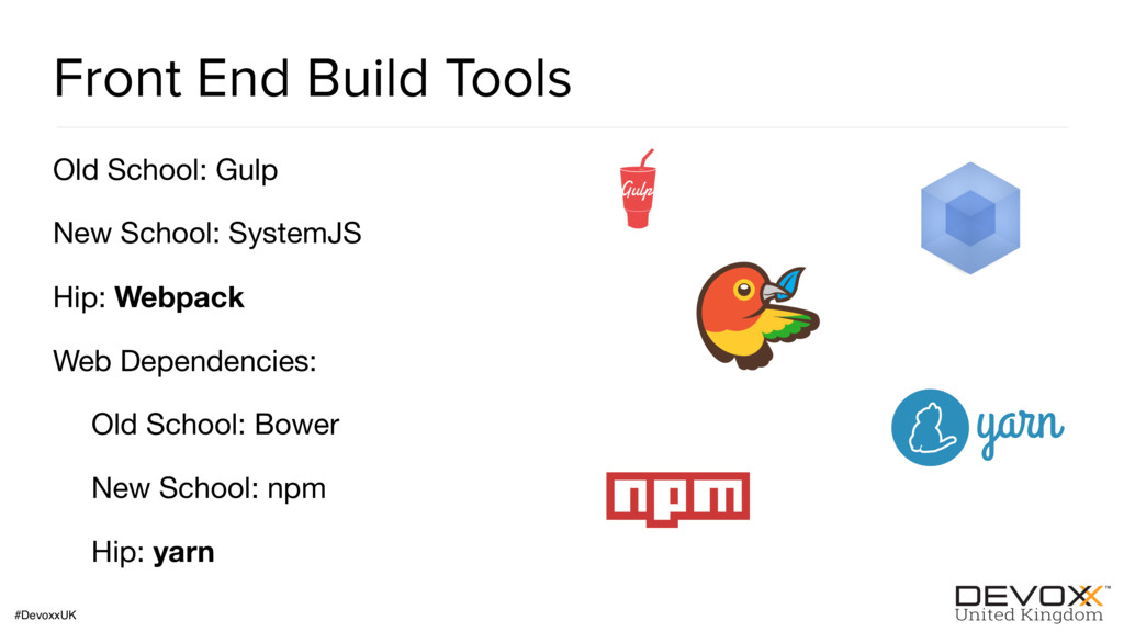#DevoxxUK Front End Build Tools Old School: Gul...