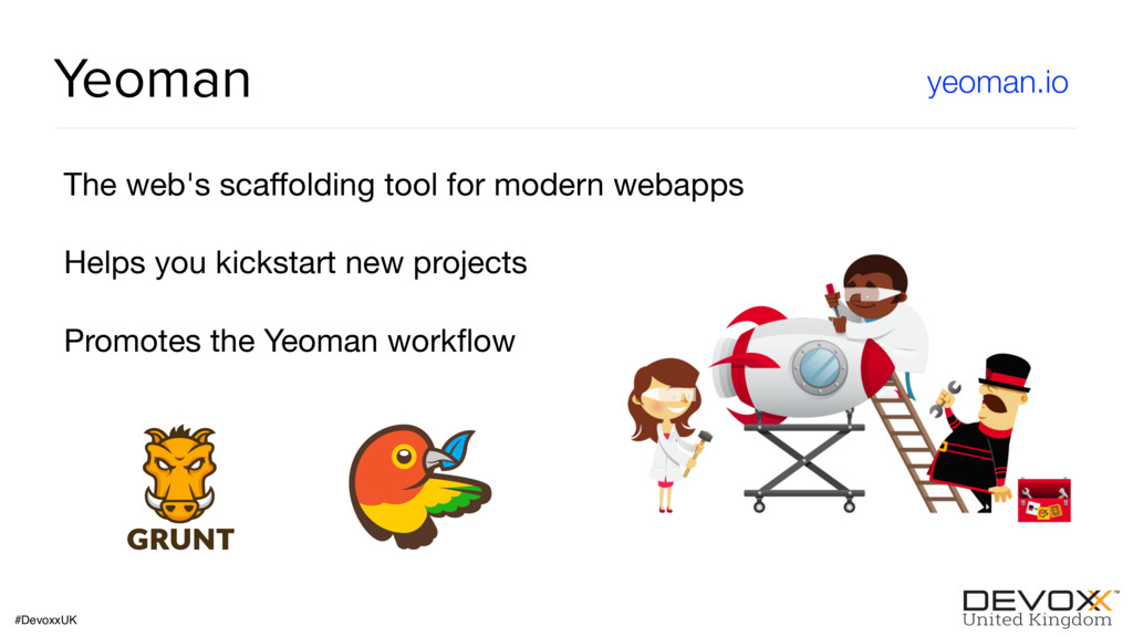 #DevoxxUK Yeoman The web's scaffolding tool for ...
