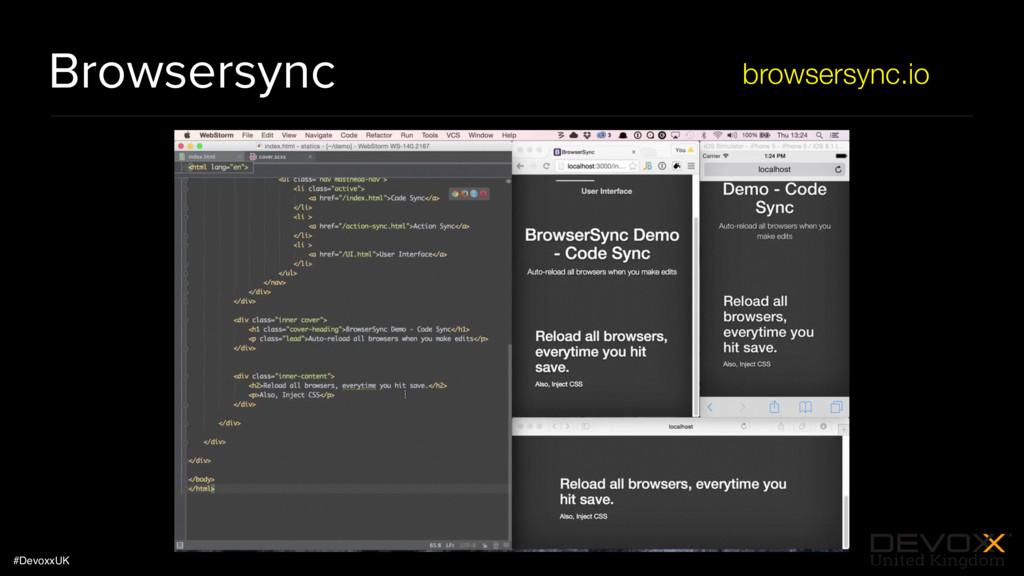#DevoxxUK Browsersync browsersync.io