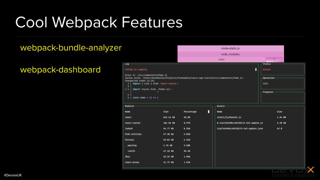 #DevoxxUK Cool Webpack Features webpack-bundle-...