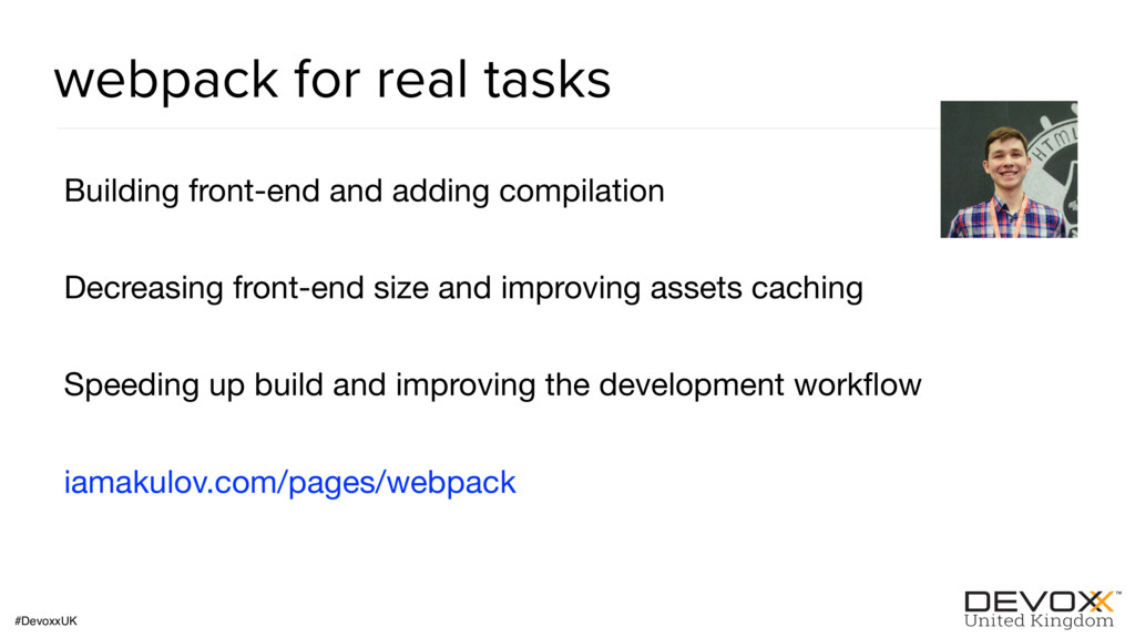 #DevoxxUK webpack for real tasks Building front...