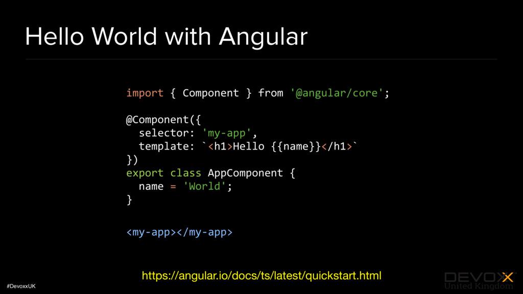 #DevoxxUK Hello World with Angular import { Com...