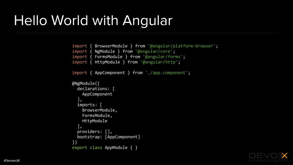 #DevoxxUK Hello World with Angular import { Bro...