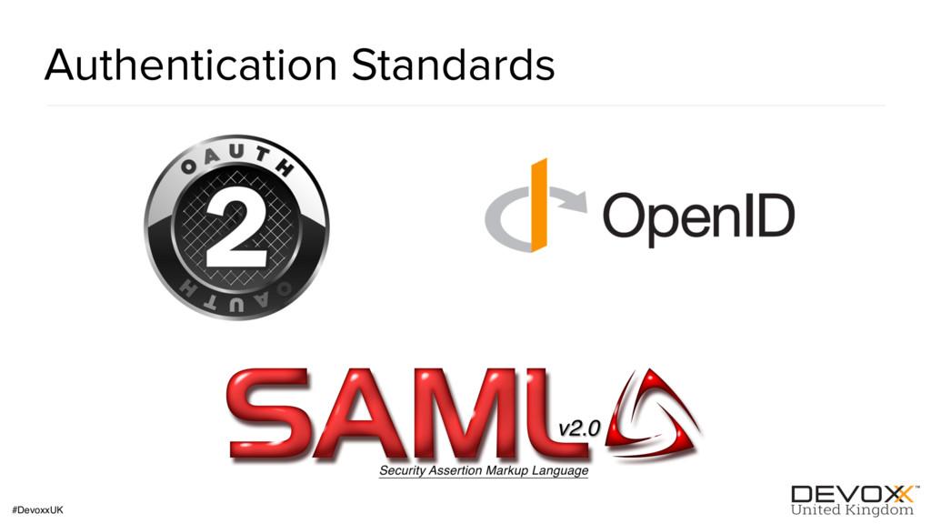 #DevoxxUK Authentication Standards