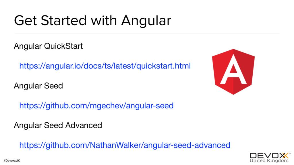 #DevoxxUK Get Started with Angular Angular Quic...