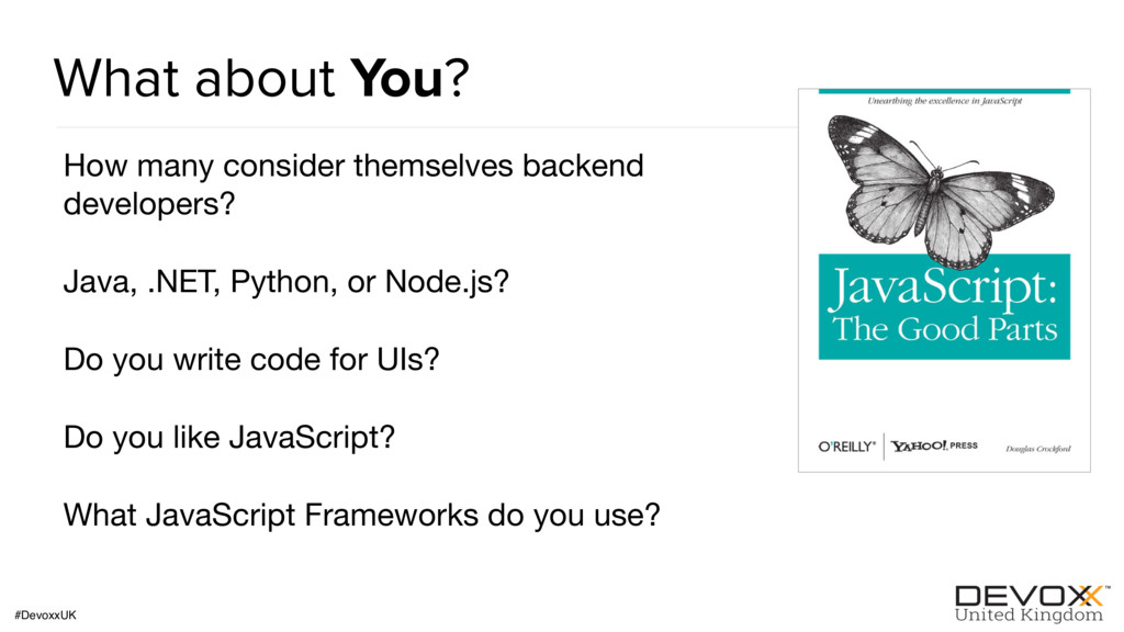 #DevoxxUK What about You? How many consider the...