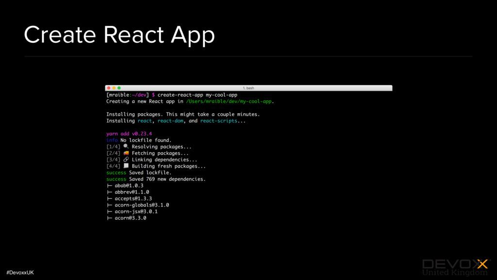#DevoxxUK Create React App
