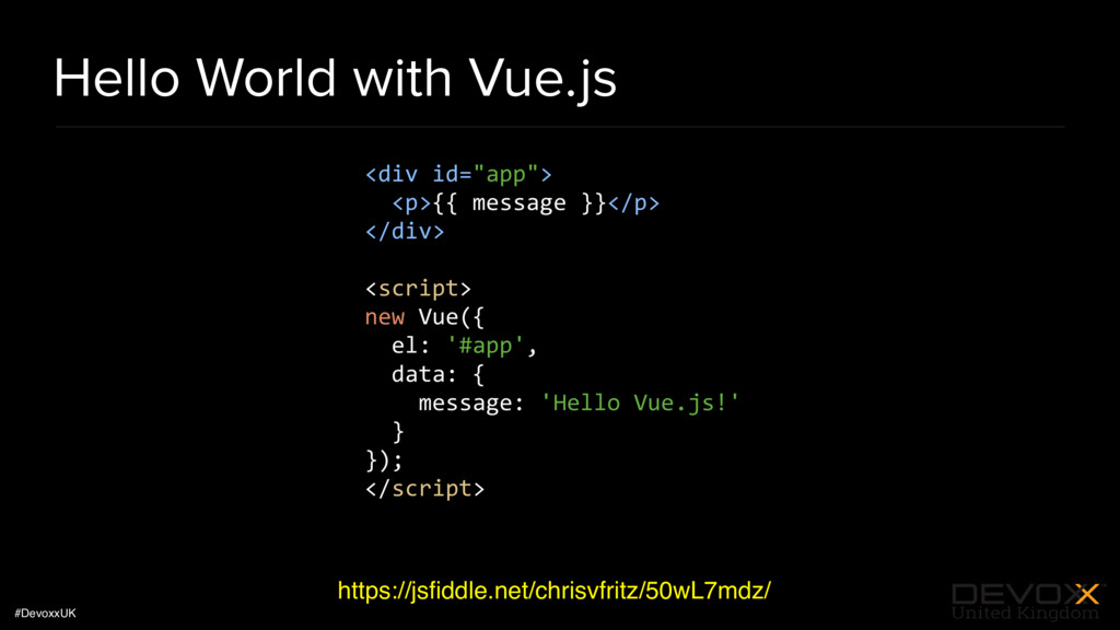 #DevoxxUK Hello World with Vue.js https://jsfidd...