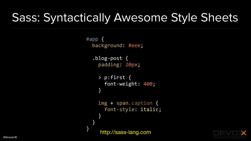 #DevoxxUK Sass: Syntactically Awesome Style She...