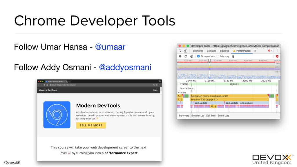 #DevoxxUK Chrome Developer Tools Follow Umar Ha...
