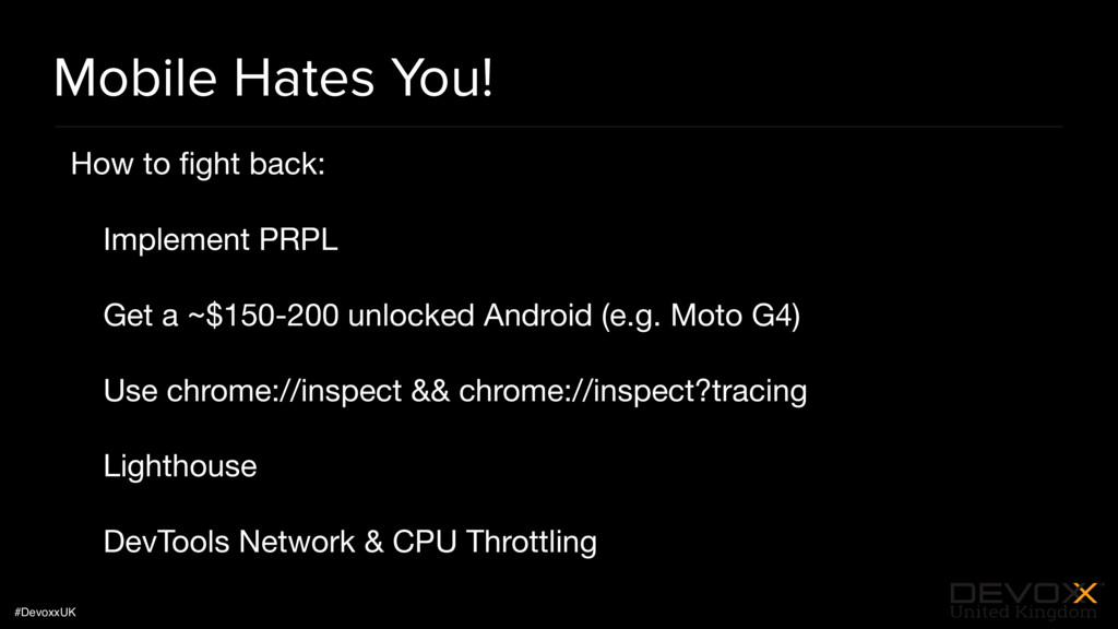 #DevoxxUK Mobile Hates You! How to fight back:  ...