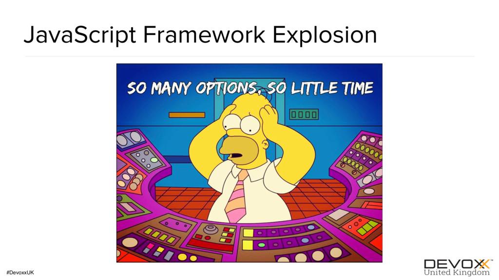#DevoxxUK JavaScript Framework Explosion