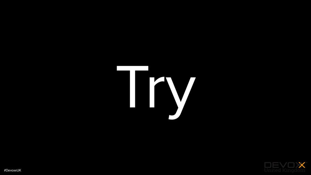 #DevoxxUK Try