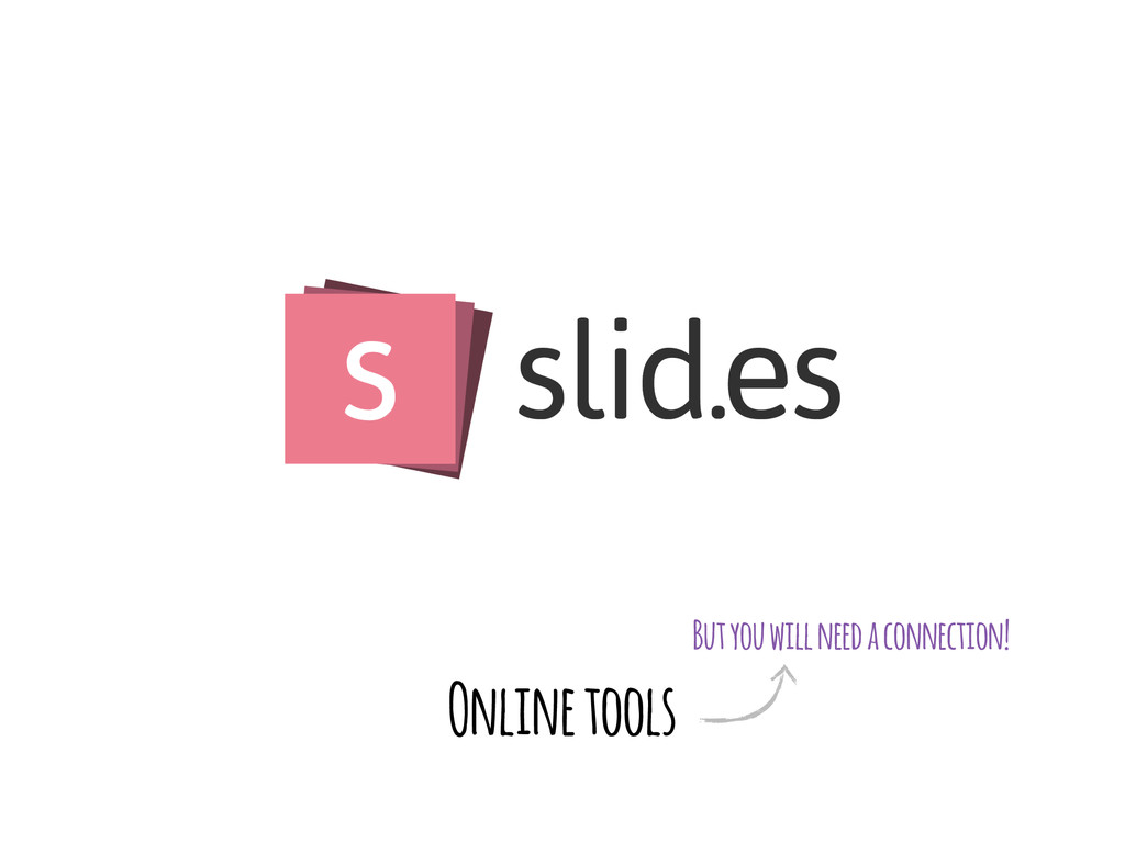 Online tools But you will need a connection!