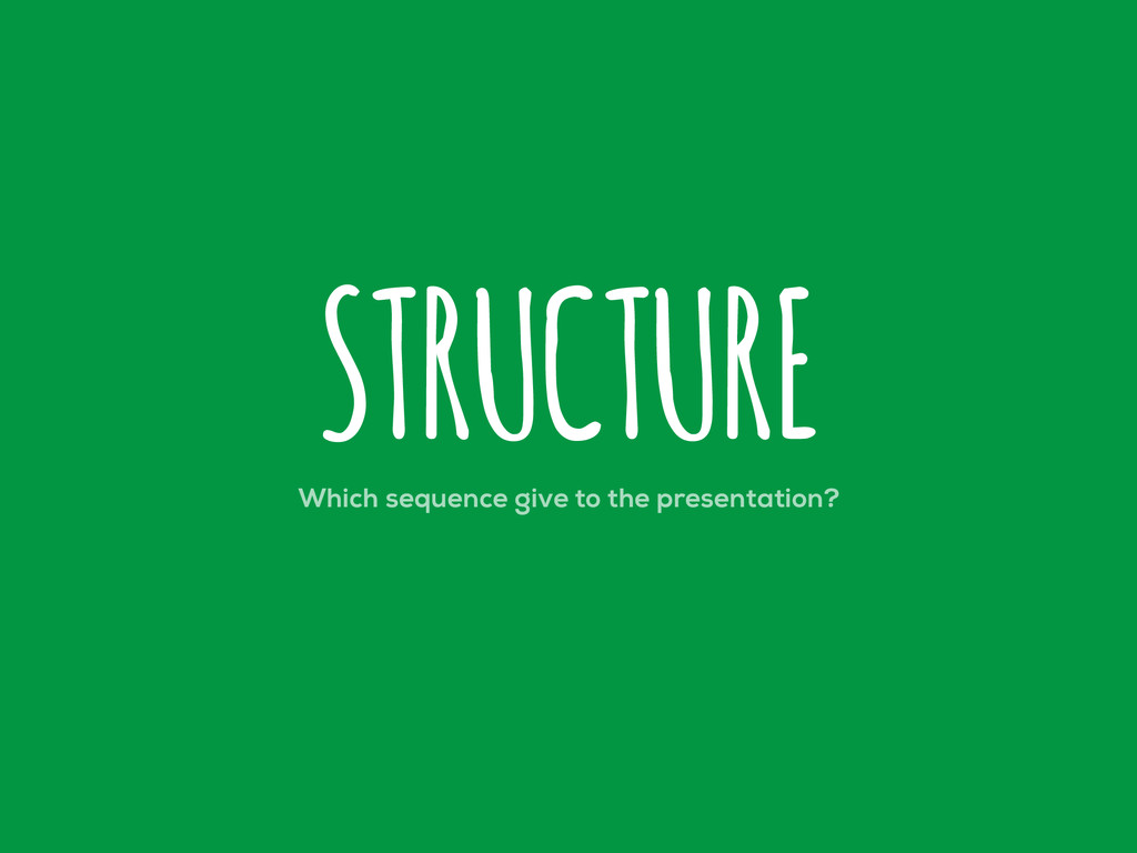 Which sequence give to the presentation? STRUCT...
