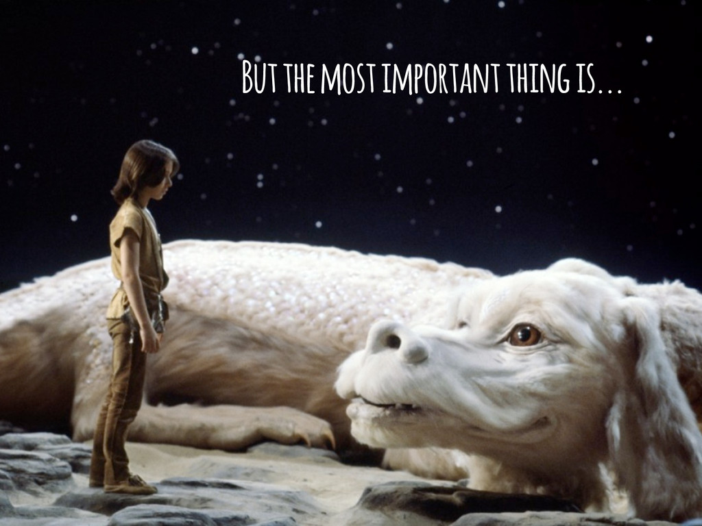 But the most important thing is...