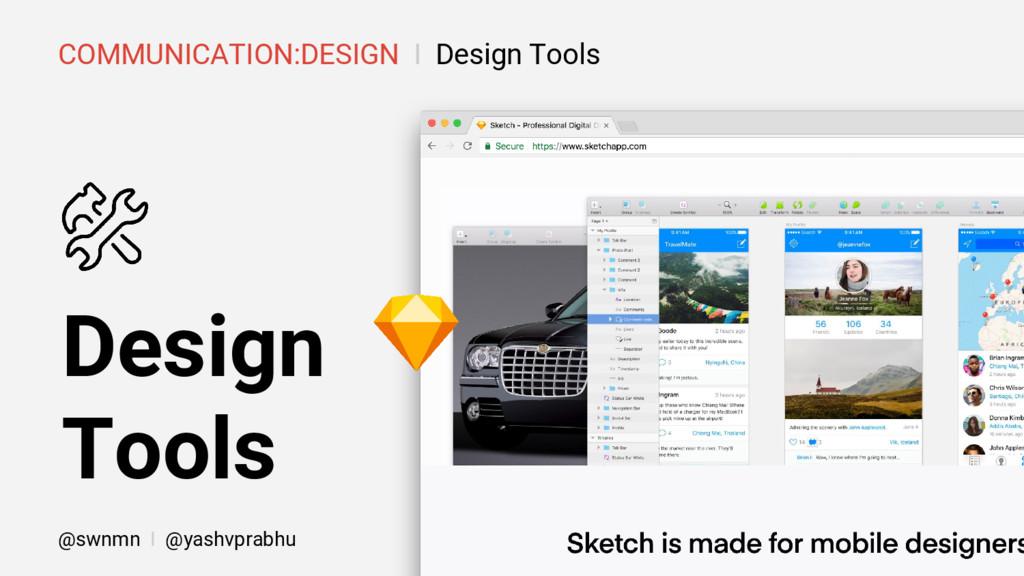 COMMUNICATION:DESIGN I Design Tools Design Tool...