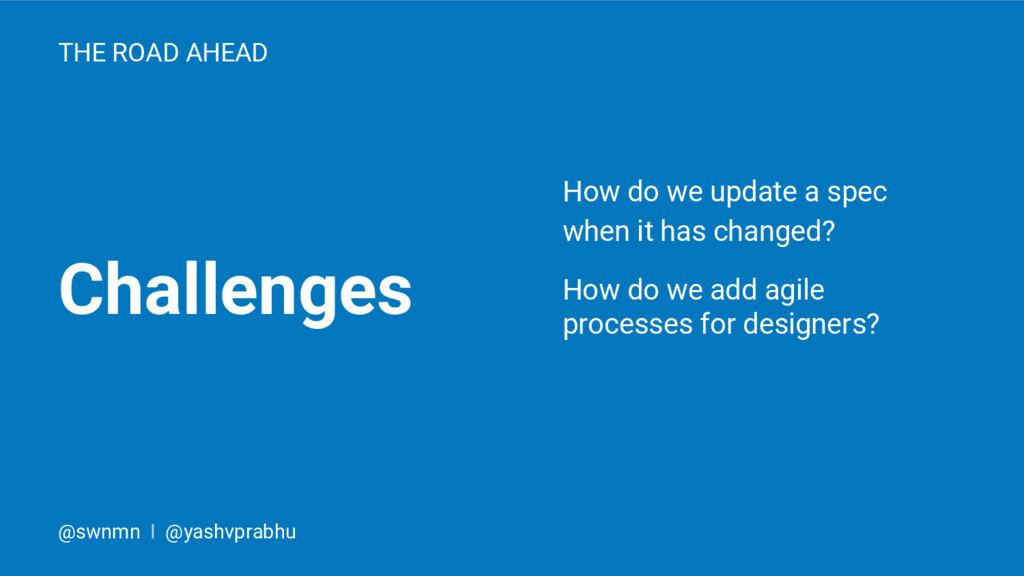 Challenges THE ROAD AHEAD How do we update a sp...