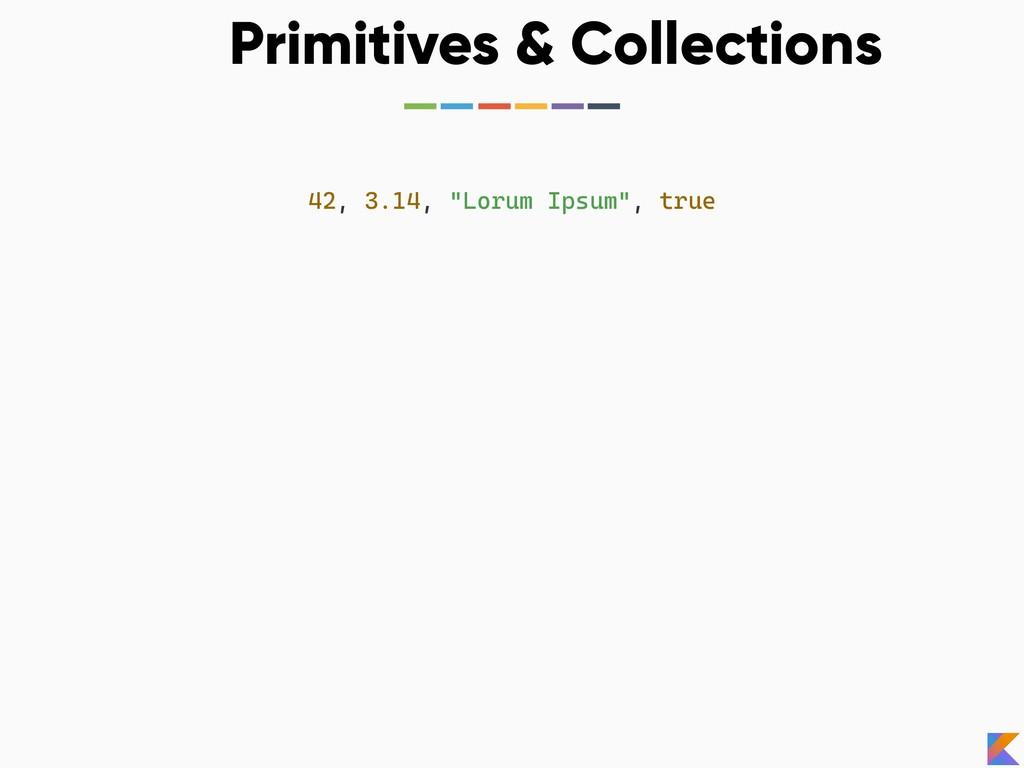 """Primitives & Collections 42, 3.14, """"Lorum Ipsum..."""