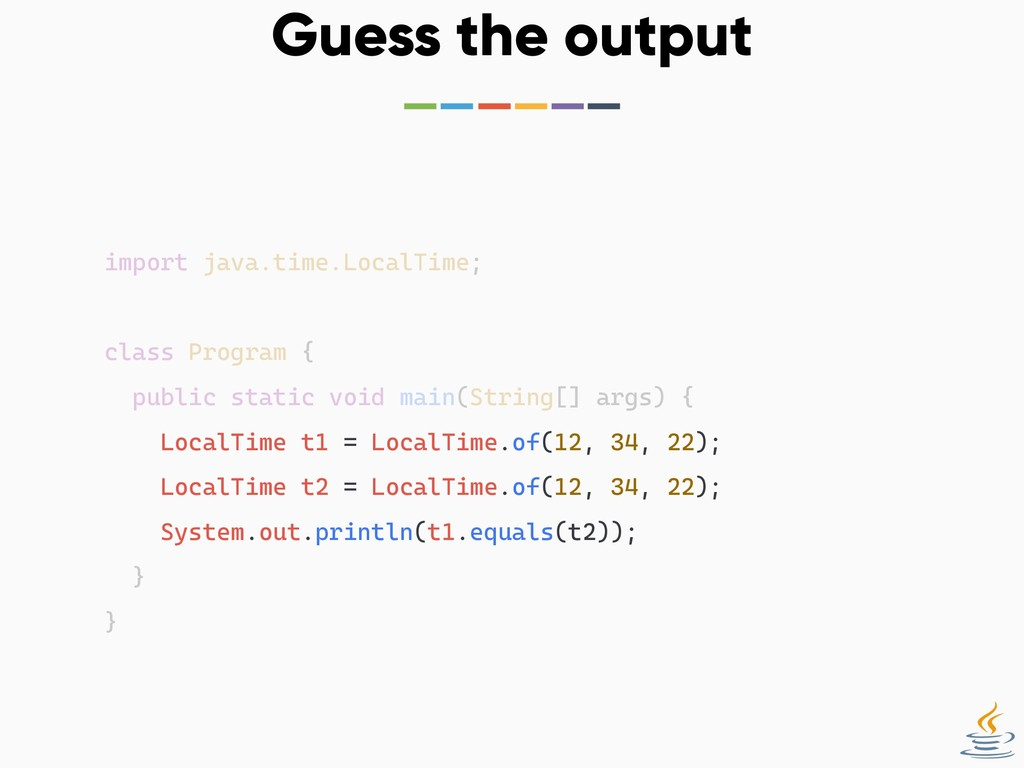 Guess the output import java.time.LocalTime; cl...
