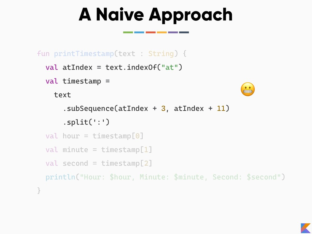 A Naive Approach fun printTimestamp(text : Stri...