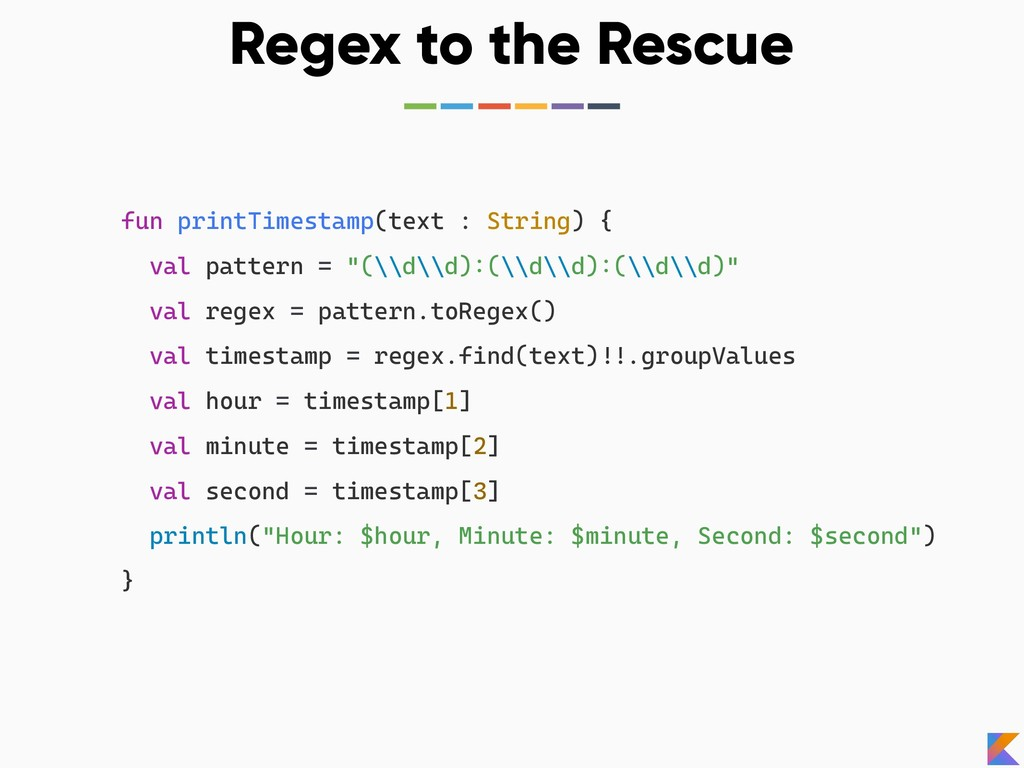 Regex to the Rescue fun printTimestamp(text : S...