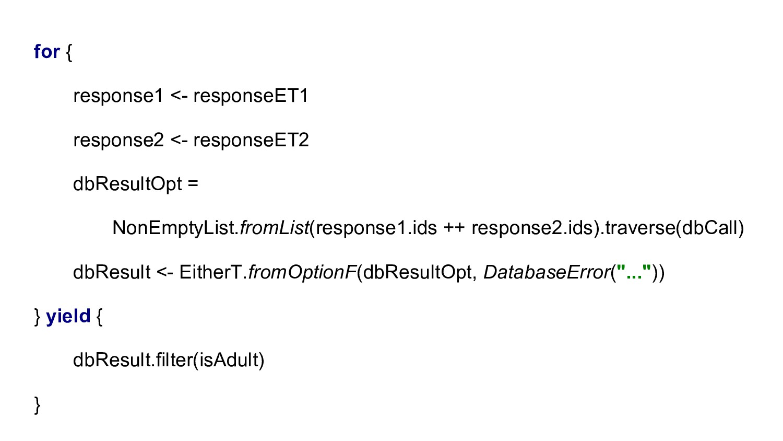for { response1 <- responseET1 response2 <- res...