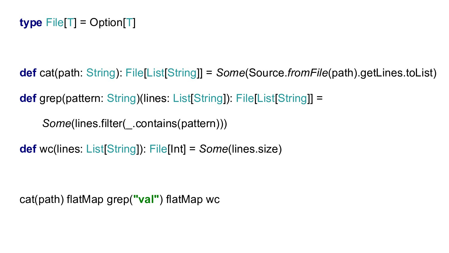 type File[T] = Option[T] def cat(path: String):...
