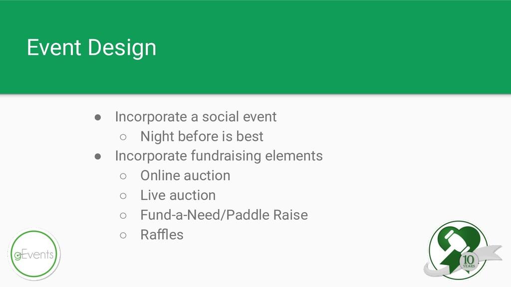 Event Design ● Incorporate a social event ○ Nig...