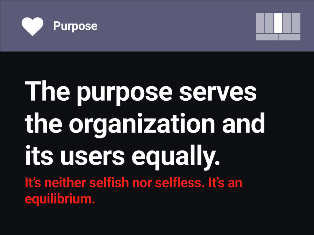 The purpose serves the organization and its use...