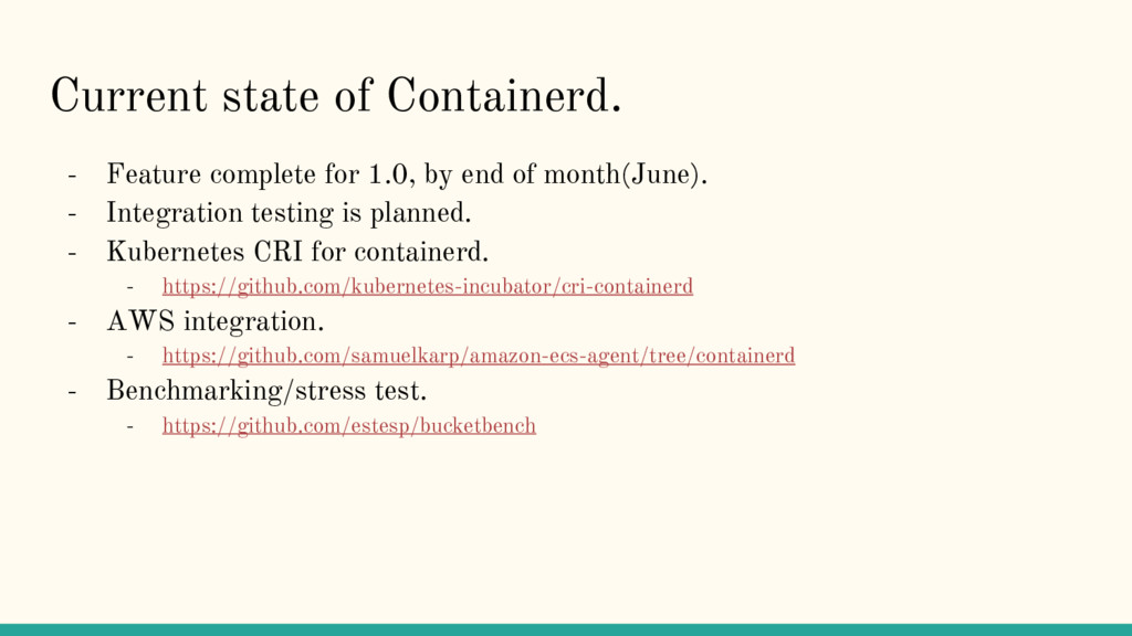 Current state of Containerd. - Feature complete...