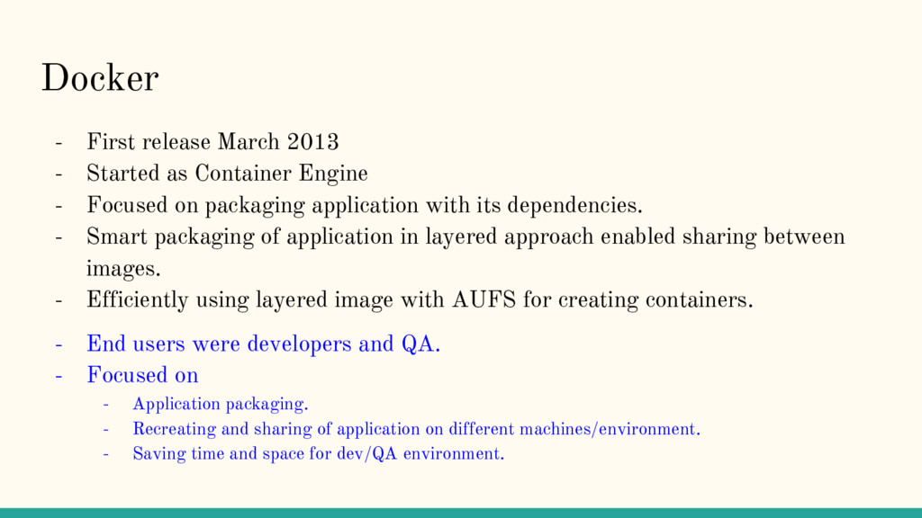 Docker - First release March 2013 - Started as ...