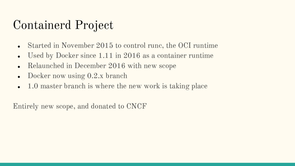 Containerd Project ● Started in November 2015 t...