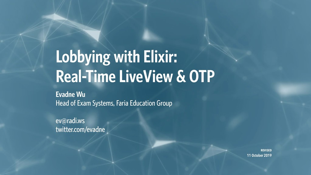Lobbying with Elixir: Real-Time LiveView & OTP ...