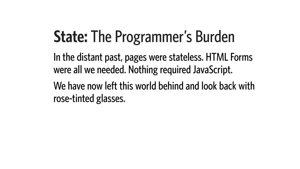 State: The Programmer's Burden In the distant p...