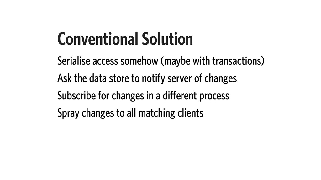 Conventional Solution Serialise access somehow ...
