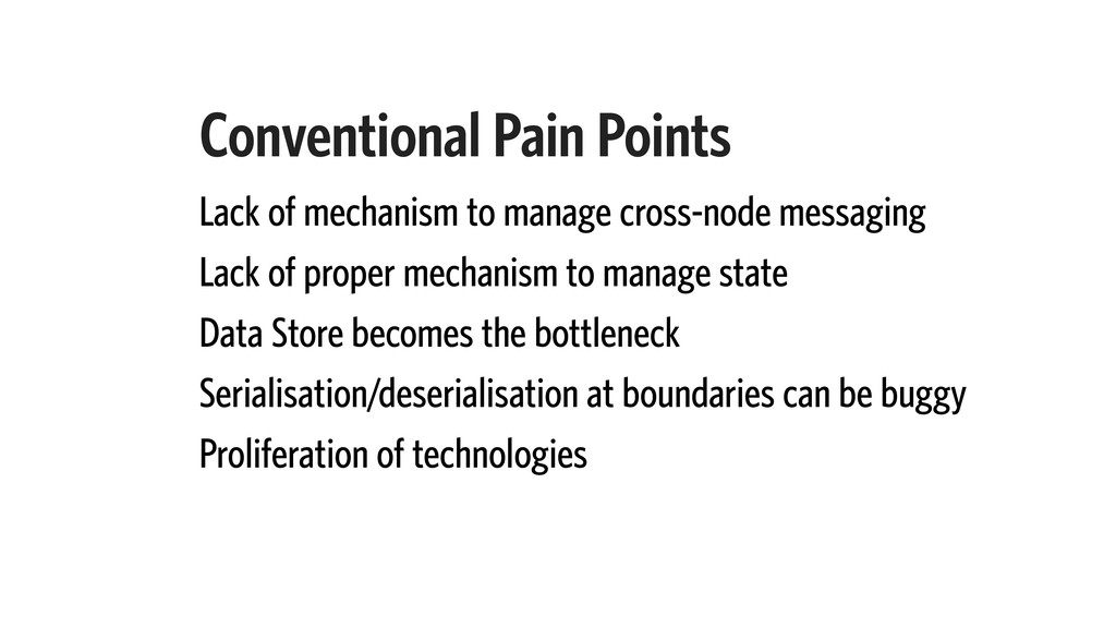 Conventional Pain Points Lack of mechanism to m...