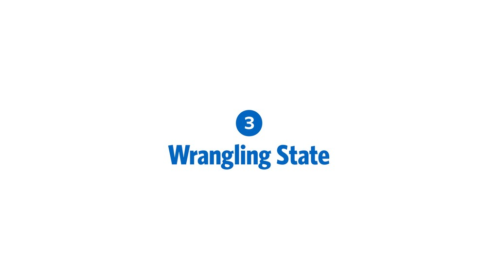 3 Wrangling State