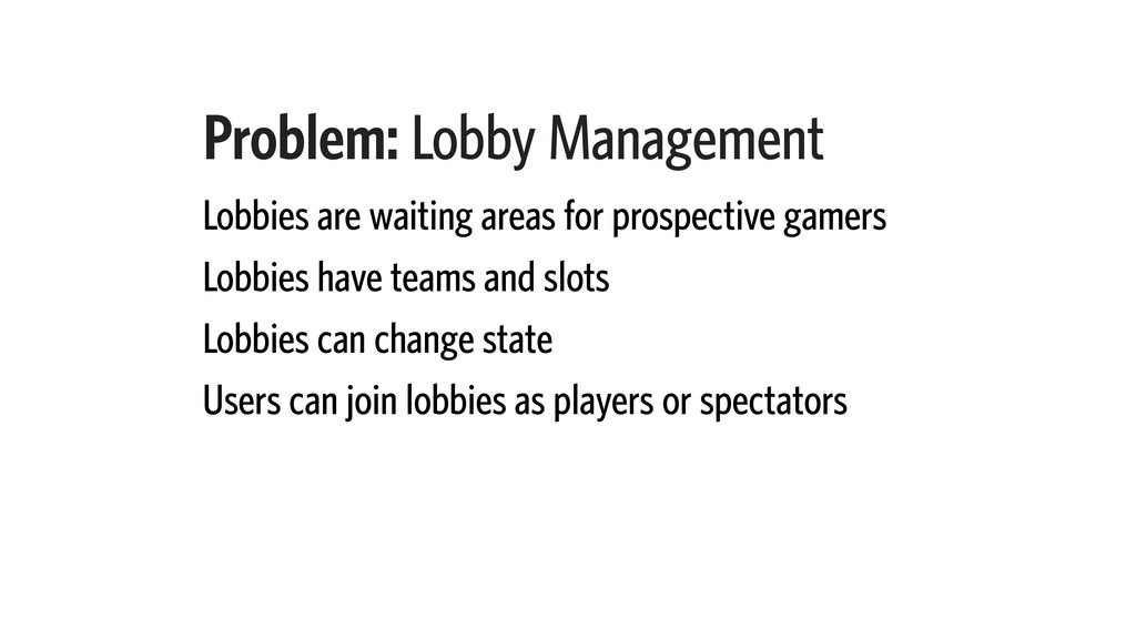 Problem: Lobby Management Lobbies are waiting a...