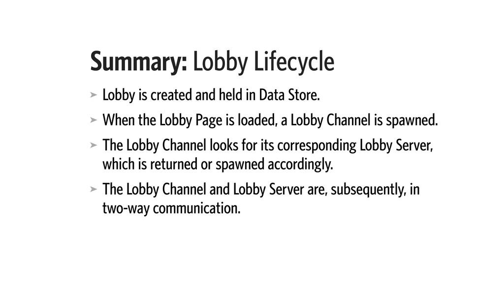Summary: Lobby Lifecycle ➤ Lobby is created and...