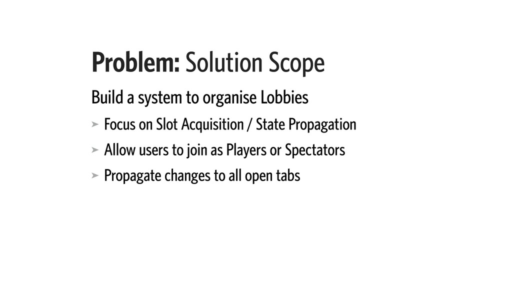 Problem: Solution Scope Build a system to organ...