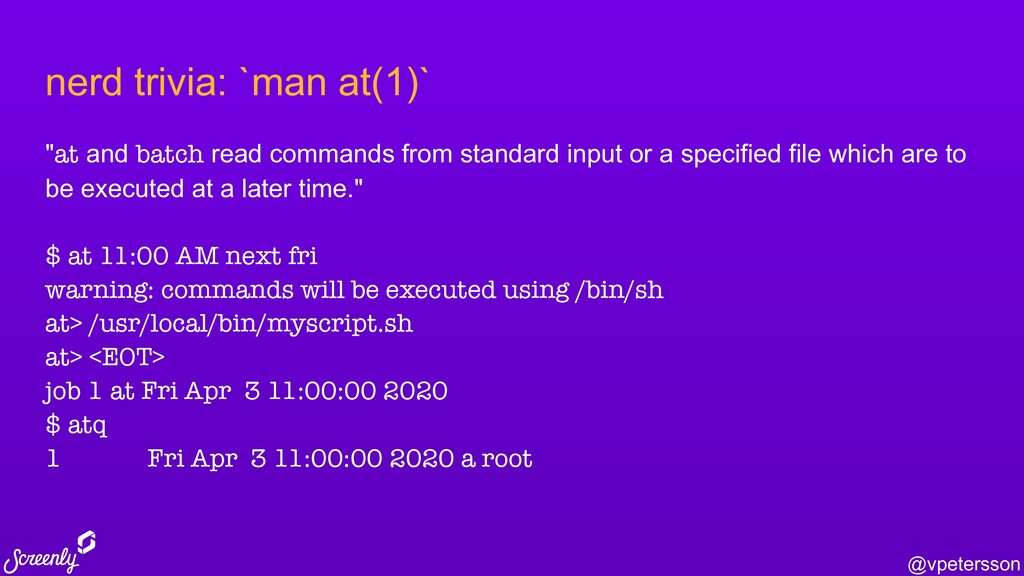 """@vpetersson nerd trivia: `man at(1)` """"at and ba..."""