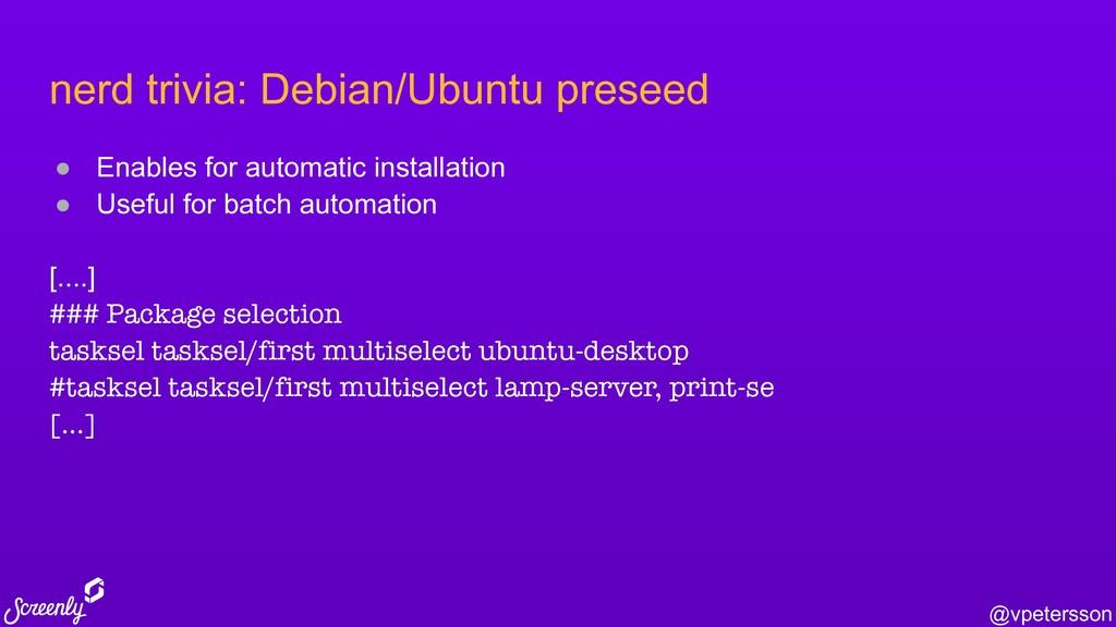 @vpetersson nerd trivia: Debian/Ubuntu preseed ...