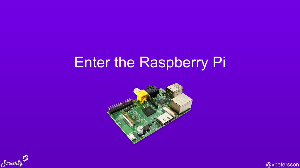 @vpetersson Enter the Raspberry Pi