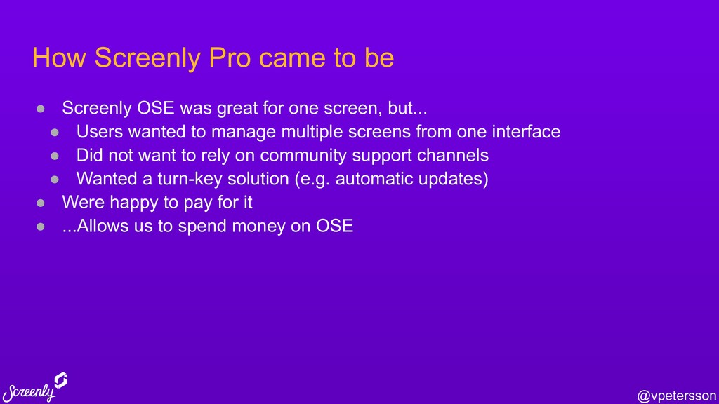 @vpetersson How Screenly Pro came to be ● Scree...