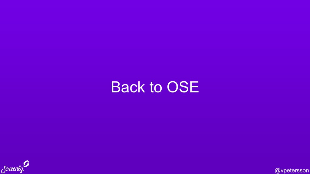 @vpetersson Back to OSE